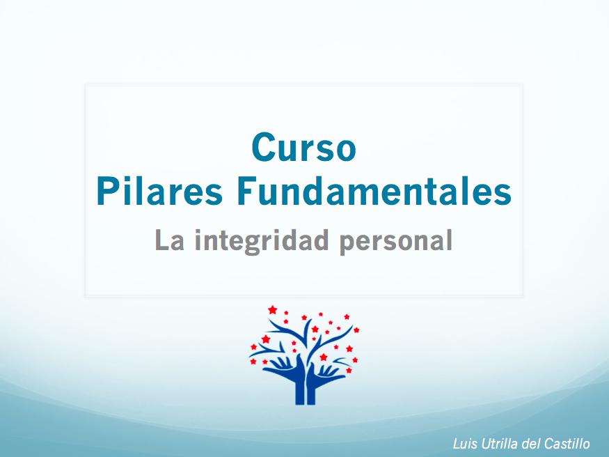 Pilares Fundamentales para la integridad personal, curso.